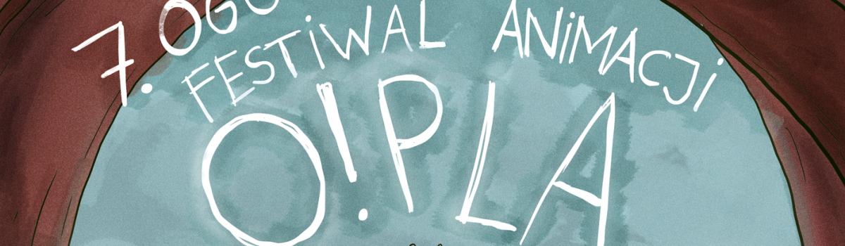O!pla – 7 Ogólnopolski Festiwal Filmów Animowanych
