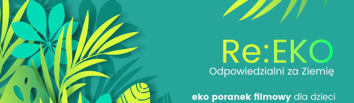 Re:Eko | Odpowiedzialni za Ziemię