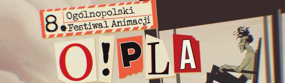 8. Ogólnopolski Festiwal Animacji O!PLA w Opolu
