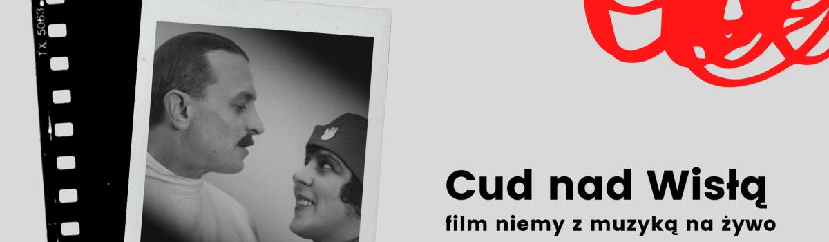 Cud nad Wisłą – pokaz filmu z muzyką na żywo