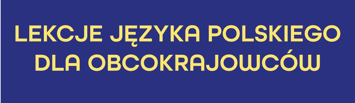 Darmowe lekcje języka polskiego dla obcokrajowców